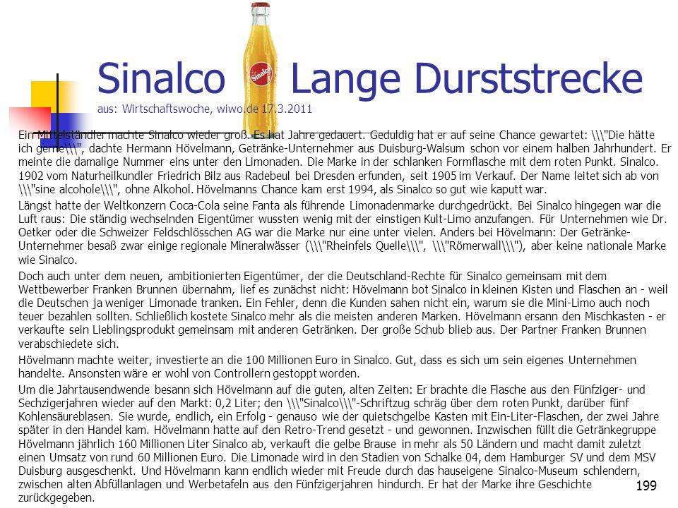 Sinalco Lange Durststrecke aus: Wirtschaftswoche, wiwo.de 17.3.2011 Ein Mittelständler machte Sinalco wieder groß. Es hat Jahre gedauert. Geduldig hat