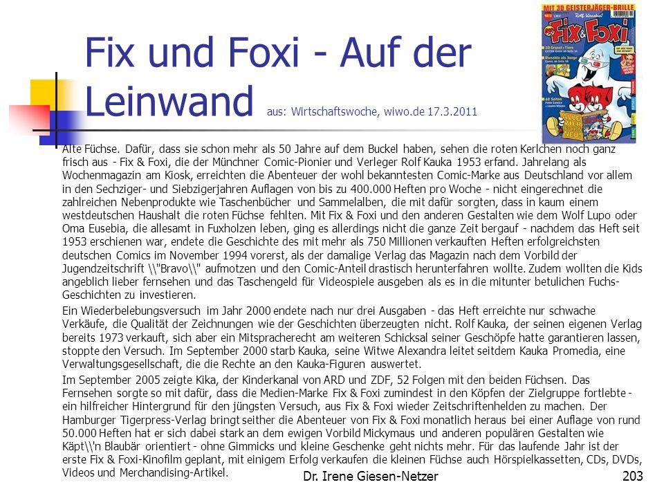 Fix und Foxi - Auf der Leinwand aus: Wirtschaftswoche, wiwo.de 17.3.2011 Alte Füchse. Dafür, dass sie schon mehr als 50 Jahre auf dem Buckel haben, se