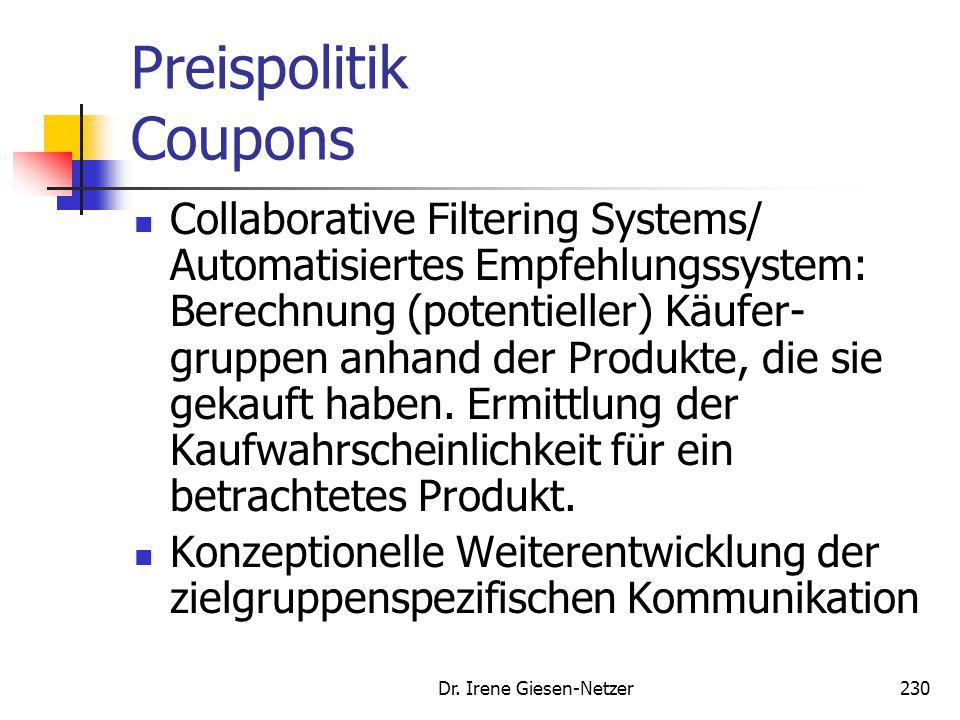 Dr. Irene Giesen-Netzer230 Preispolitik Coupons Collaborative Filtering Systems/ Automatisiertes Empfehlungssystem: Berechnung (potentieller) Käufer-