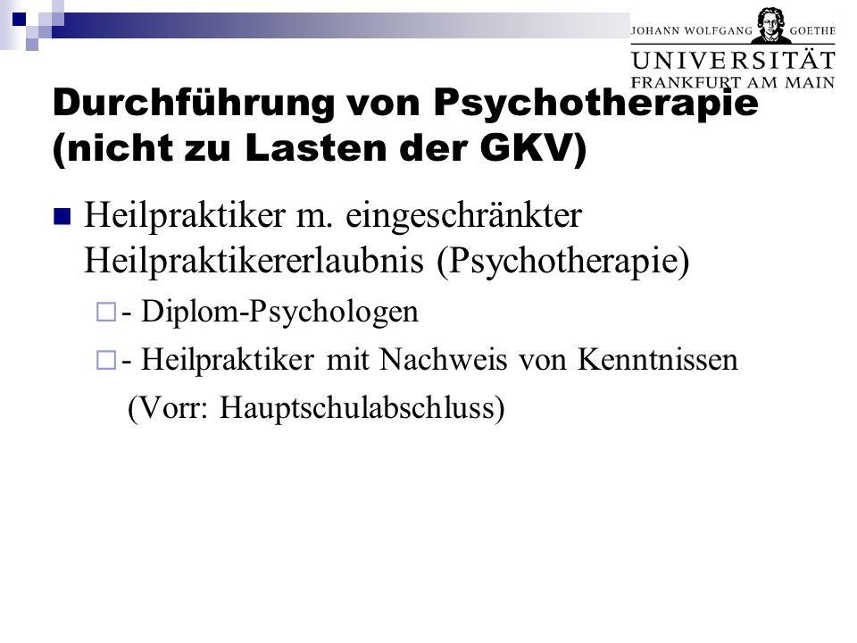 Durchführung von Psychotherapie (nicht zu Lasten der GKV) Heilpraktiker m. eingeschränkter Heilpraktikererlaubnis (Psychotherapie)  - Diplom-Psycholo