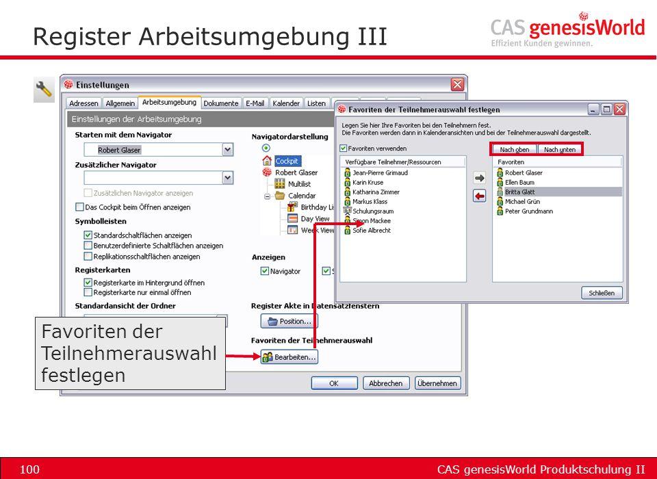 CAS genesisWorld Produktschulung II100 Register Arbeitsumgebung III Favoriten der Teilnehmerauswahl festlegen