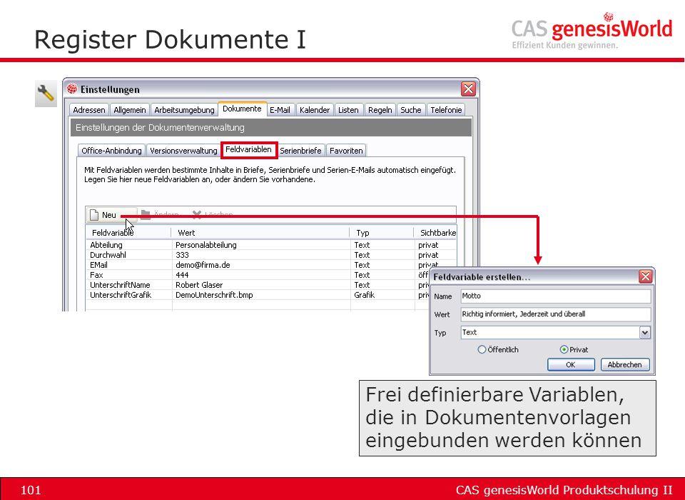 CAS genesisWorld Produktschulung II101 Register Dokumente I Frei definierbare Variablen, die in Dokumentenvorlagen eingebunden werden können