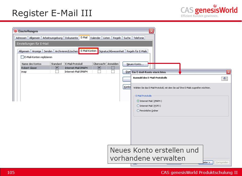 CAS genesisWorld Produktschulung II105 Register E-Mail III Neues Konto erstellen und vorhandene verwalten
