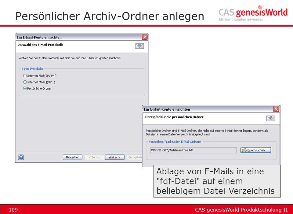 CAS genesisWorld Produktschulung II109 Persönlicher Archiv-Ordner anlegen Ablage von E-Mails in eine