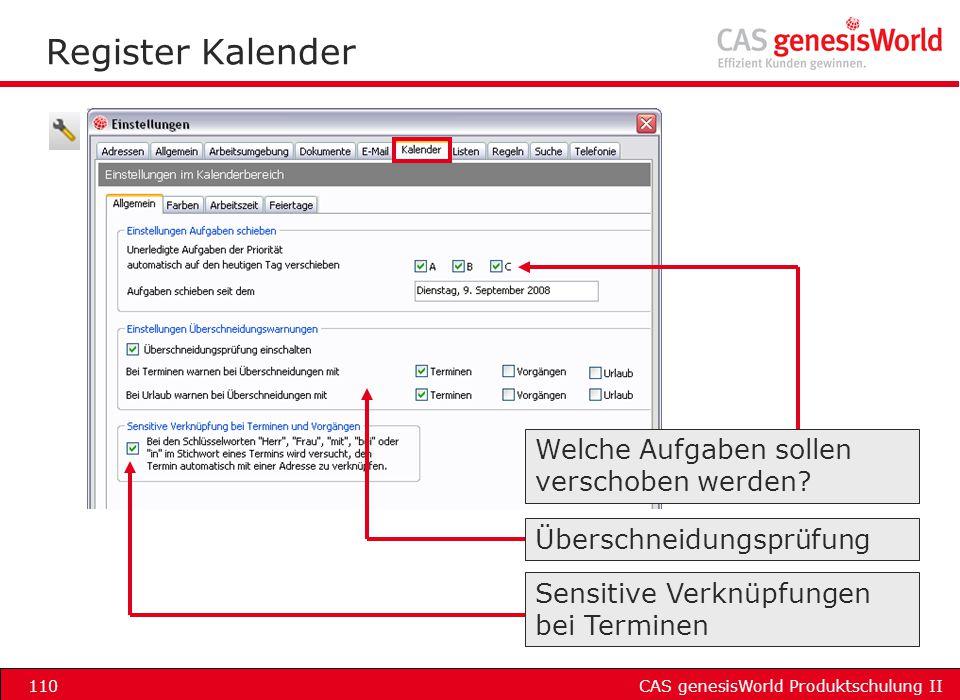 CAS genesisWorld Produktschulung II110 Register Kalender Welche Aufgaben sollen verschoben werden? Überschneidungsprüfung Sensitive Verknüpfungen bei