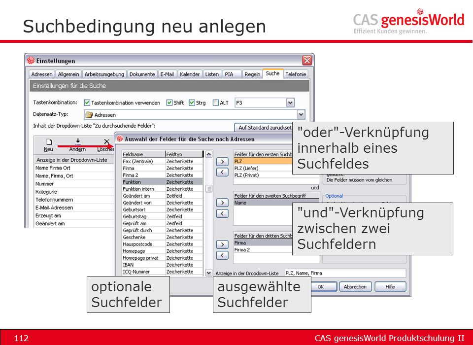 CAS genesisWorld Produktschulung II112 Suchbedingung neu anlegen optionale Suchfelder