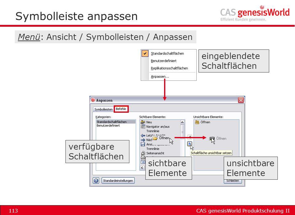 CAS genesisWorld Produktschulung II113 Symbolleiste anpassen eingeblendete Schaltflächen unsichtbare Elemente sichtbare Elemente verfügbare Schaltfläc