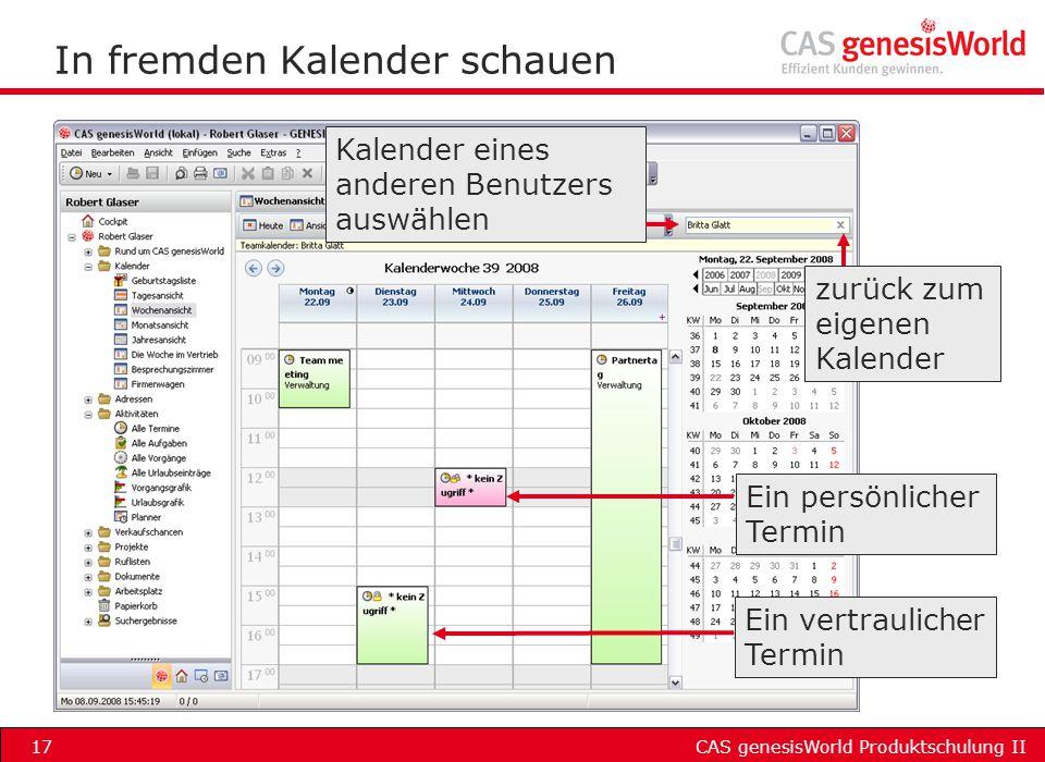 CAS genesisWorld Produktschulung II17 In fremden Kalender schauen Kalender eines anderen Benutzers auswählen Ein vertraulicher Termin Ein persönlicher