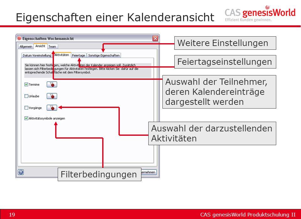 CAS genesisWorld Produktschulung II19 Eigenschaften einer Kalenderansicht Auswahl der Teilnehmer, deren Kalendereinträge dargestellt werden Auswahl de