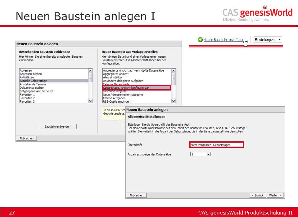 CAS genesisWorld Produktschulung II27 Neuen Baustein anlegen I