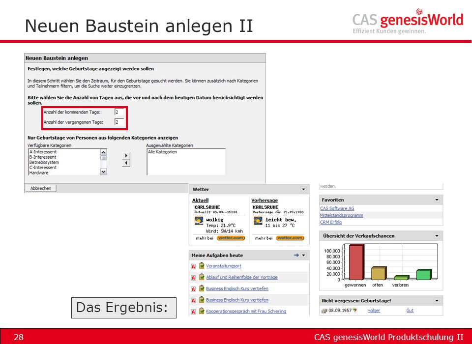 CAS genesisWorld Produktschulung II28 Neuen Baustein anlegen II Das Ergebnis: