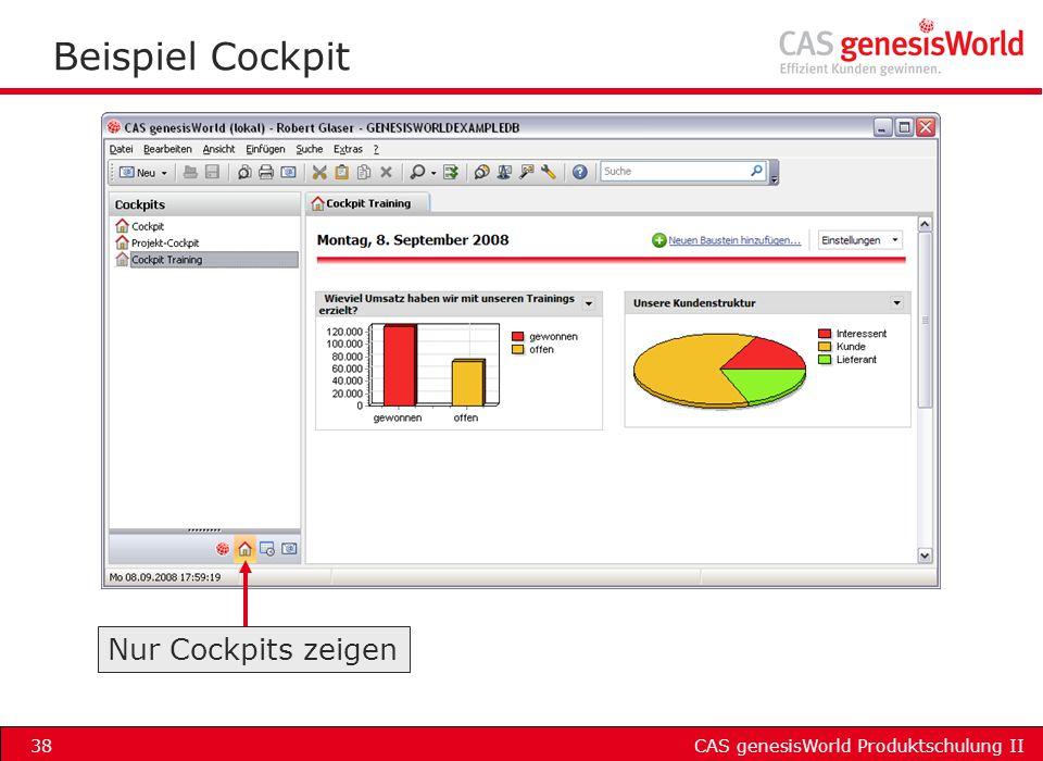 CAS genesisWorld Produktschulung II38 Beispiel Cockpit Nur Cockpits zeigen