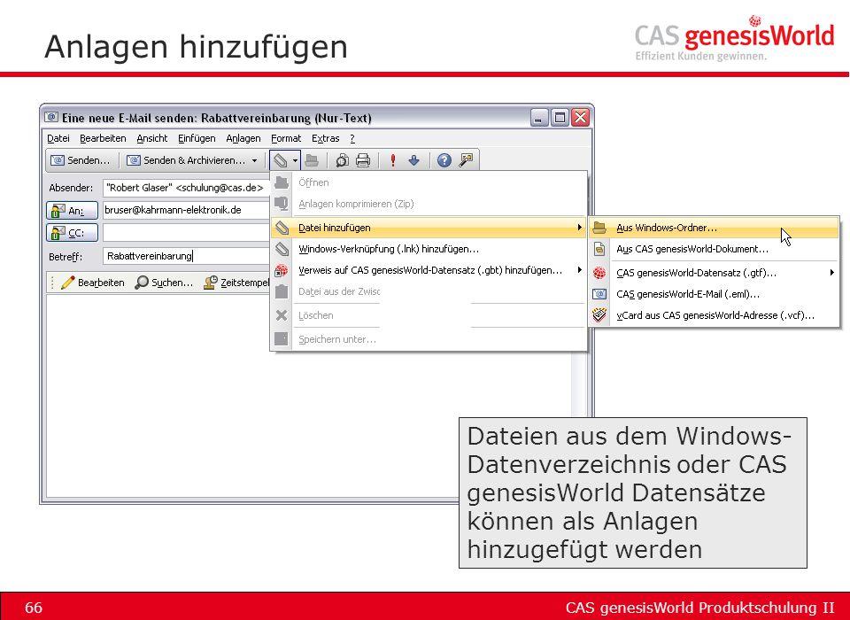 CAS genesisWorld Produktschulung II66 Anlagen hinzufügen Dateien aus dem Windows- Datenverzeichnis oder CAS genesisWorld Datensätze können als Anlagen