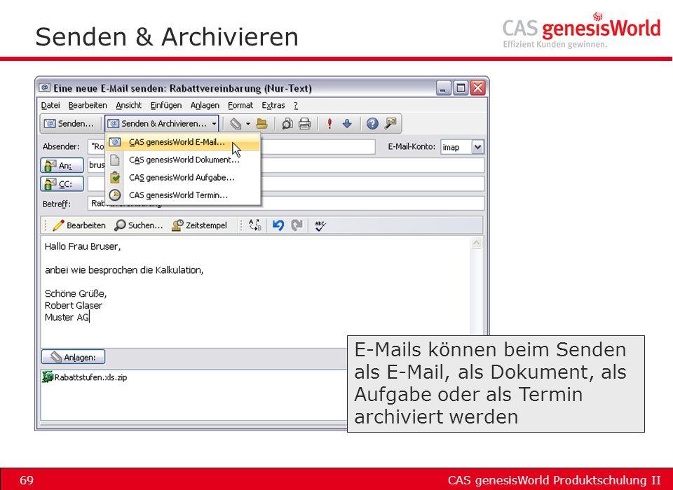 CAS genesisWorld Produktschulung II69 Senden & Archivieren E-Mails können beim Senden als E-Mail, als Dokument, als Aufgabe oder als Termin archiviert
