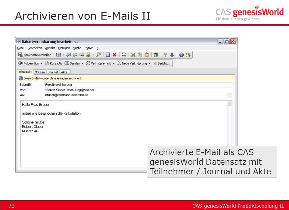 CAS genesisWorld Produktschulung II71 Archivieren von E-Mails II Archivierte E-Mail als CAS genesisWorld Datensatz mit Teilnehmer / Journal und Akte