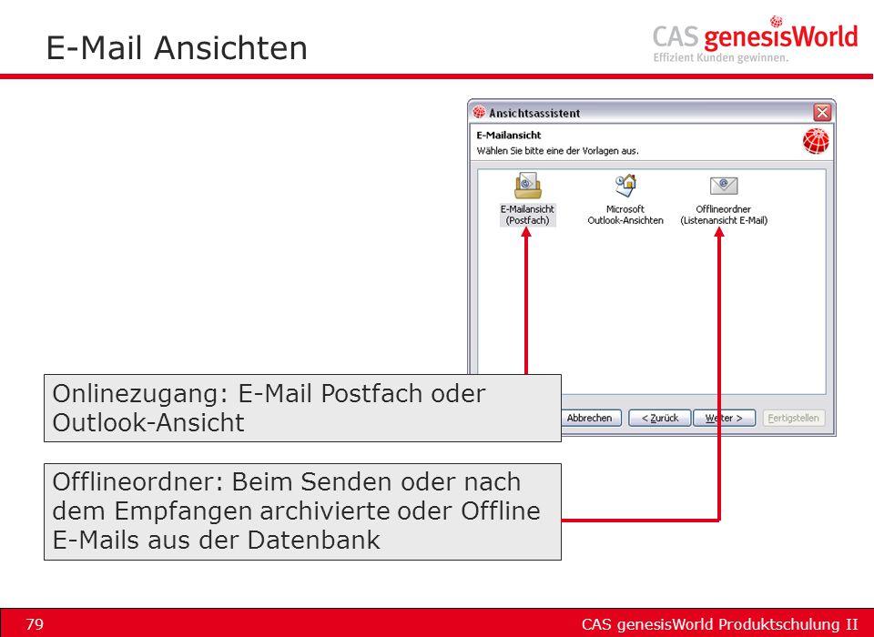 CAS genesisWorld Produktschulung II79 E-Mail Ansichten Offlineordner: Beim Senden oder nach dem Empfangen archivierte oder Offline E-Mails aus der Dat