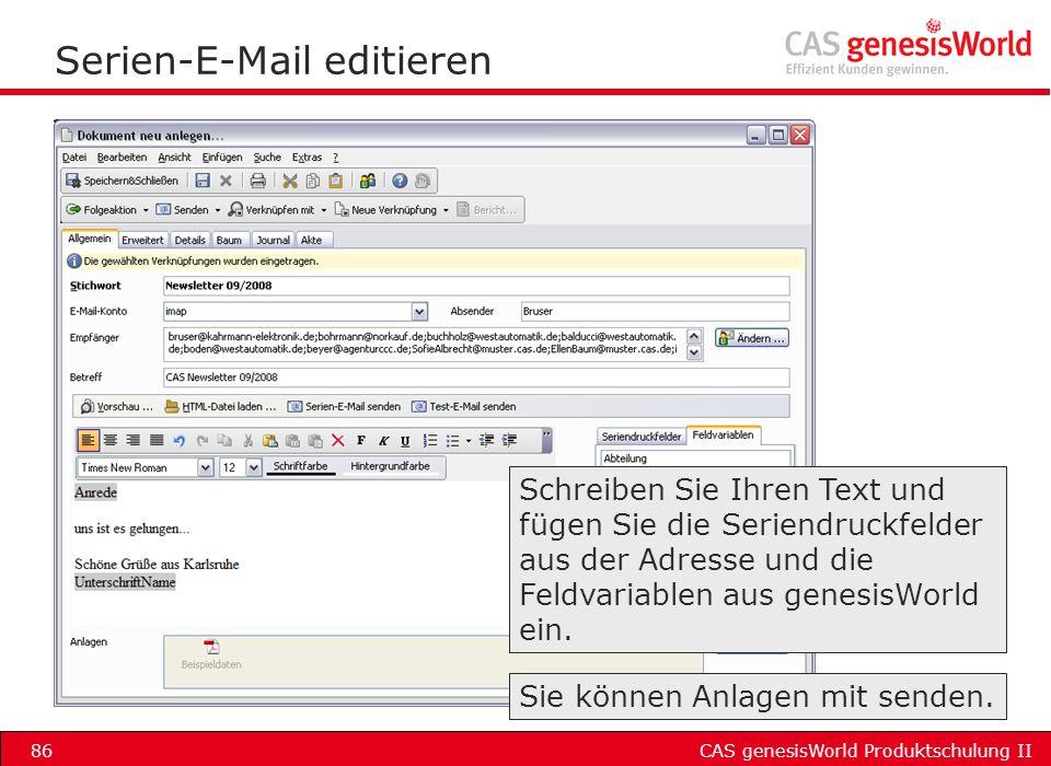 CAS genesisWorld Produktschulung II86 Serien-E-Mail editieren Schreiben Sie Ihren Text und fügen Sie die Seriendruckfelder aus der Adresse und die Fel