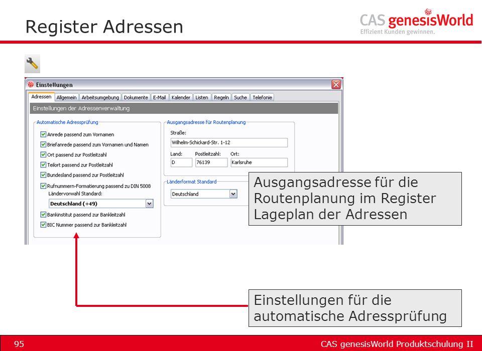 CAS genesisWorld Produktschulung II95 Register Adressen Ausgangsadresse für die Routenplanung im Register Lageplan der Adressen Einstellungen für die