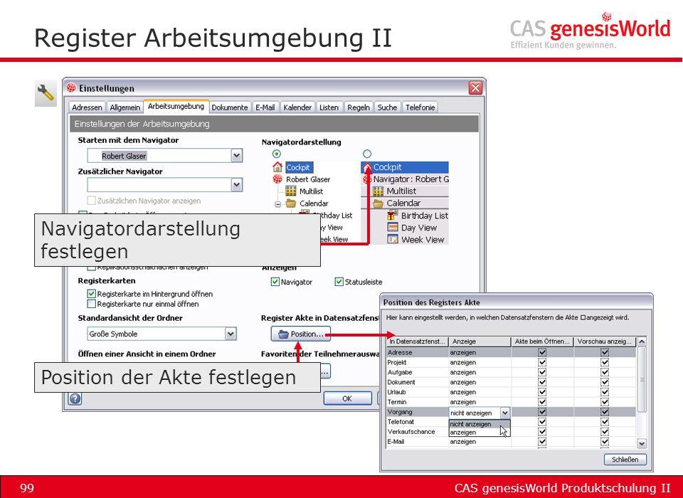 CAS genesisWorld Produktschulung II99 Register Arbeitsumgebung II Position der Akte festlegen Navigatordarstellung festlegen