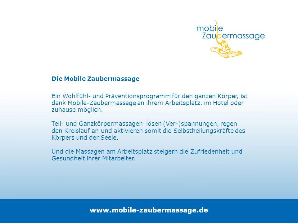 Die Mobile Zaubermassage Ein Wohlfühl- und Präventionsprogramm für den ganzen Körper, ist dank Mobile-Zaubermassage an ihrem Arbeitsplatz, im Hotel od