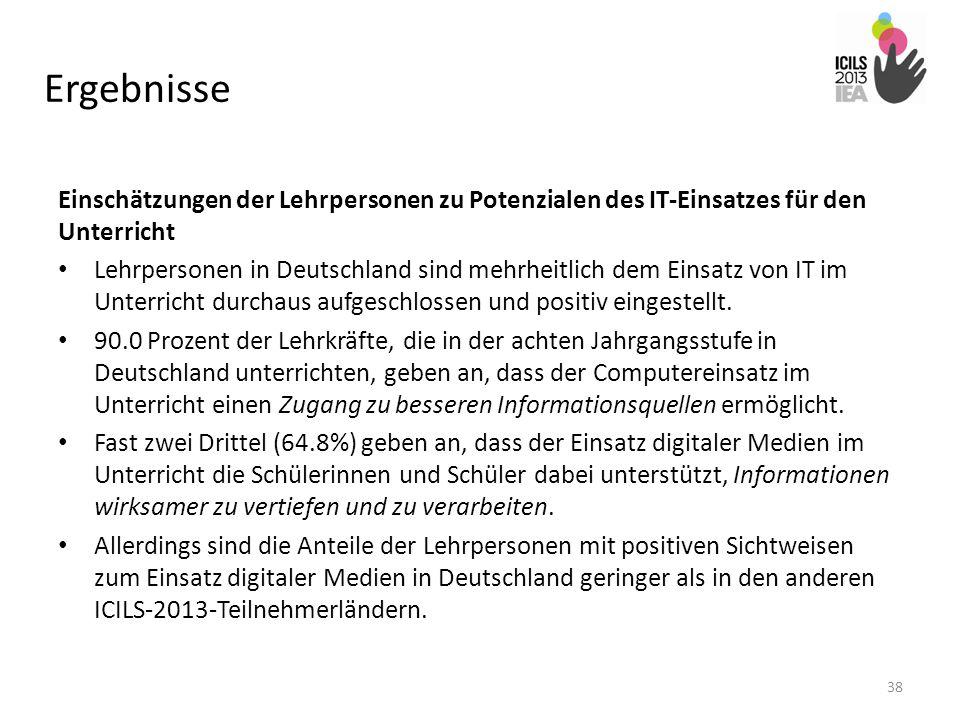 Ergebnisse Einschätzungen der Lehrpersonen zu Potenzialen des IT-Einsatzes für den Unterricht Lehrpersonen in Deutschland sind mehrheitlich dem Einsat