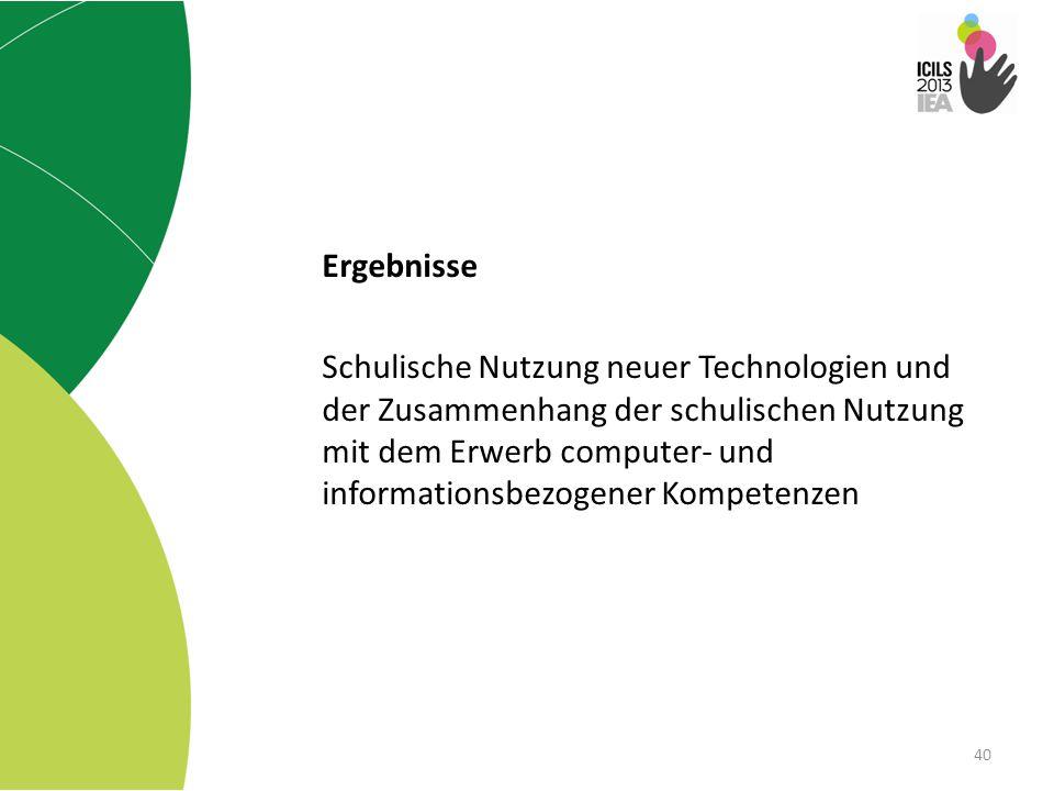 40 Ergebnisse Schulische Nutzung neuer Technologien und der Zusammenhang der schulischen Nutzung mit dem Erwerb computer- und informationsbezogener Ko