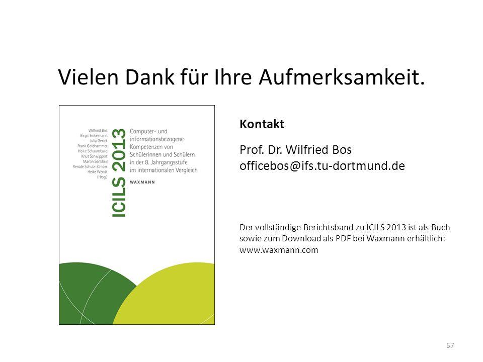 Vielen Dank für Ihre Aufmerksamkeit. 57 Kontakt Prof. Dr. Wilfried Bos officebos@ifs.tu-dortmund.de Der vollständige Berichtsband zu ICILS 2013 ist al