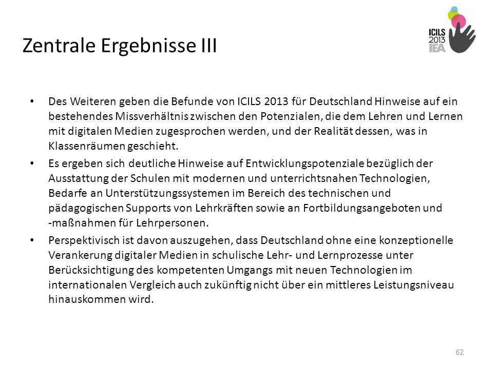 Zentrale Ergebnisse III Des Weiteren geben die Befunde von ICILS 2013 für Deutschland Hinweise auf ein bestehendes Missverhältnis zwischen den Potenzi