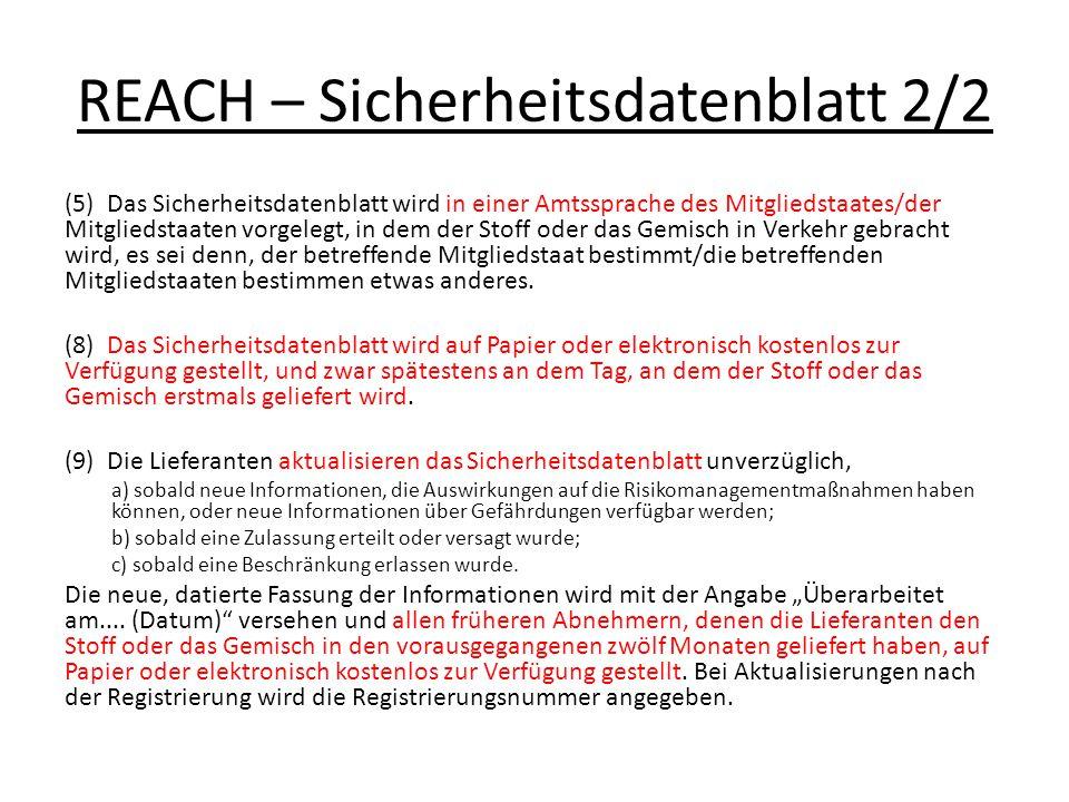 REACH – Sicherheitsdatenblatt 2/2 (5) Das Sicherheitsdatenblatt wird in einer Amtssprache des Mitgliedstaates/der Mitgliedstaaten vorgelegt, in dem de