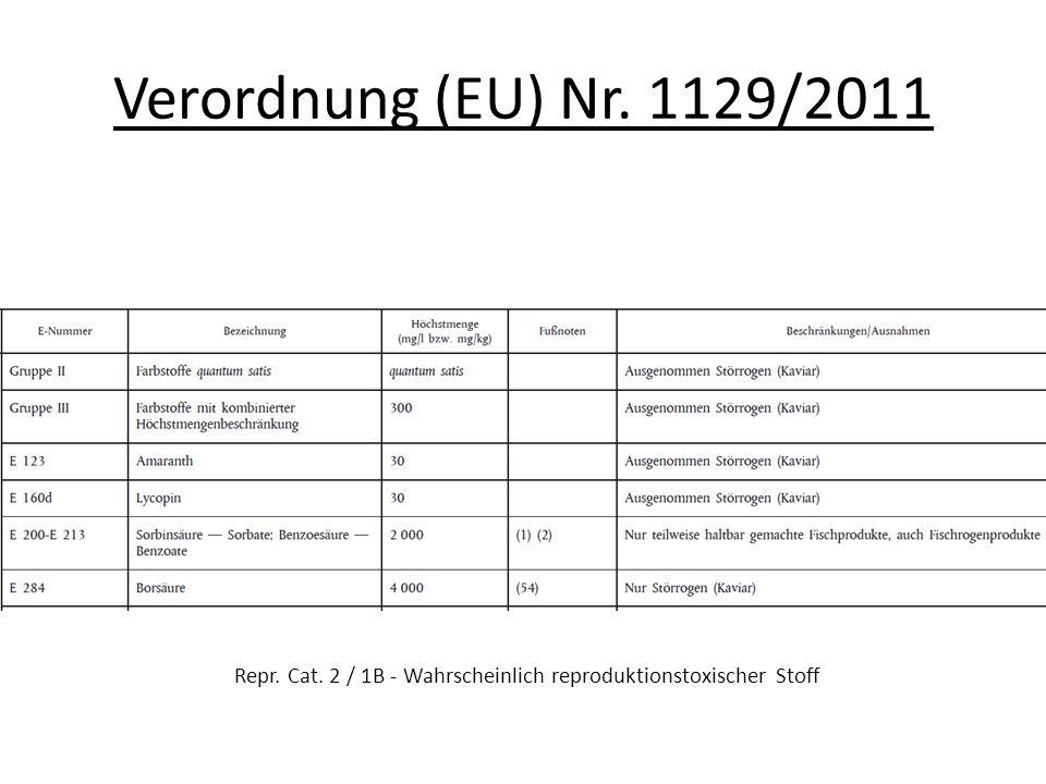 Verordnung (EU) Nr. 1129/2011 Repr. Cat. 2 / 1B - Wahrscheinlich reproduktionstoxischer Stoff