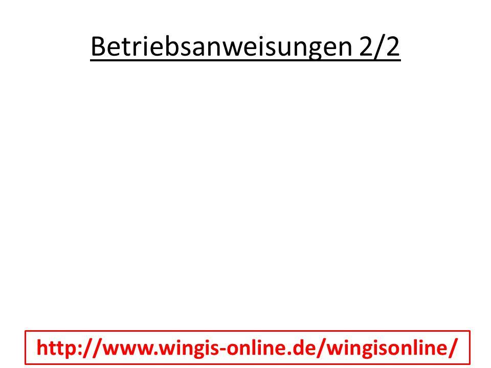Betriebsanweisungen 2/2 http://www.wingis-online.de/wingisonline/