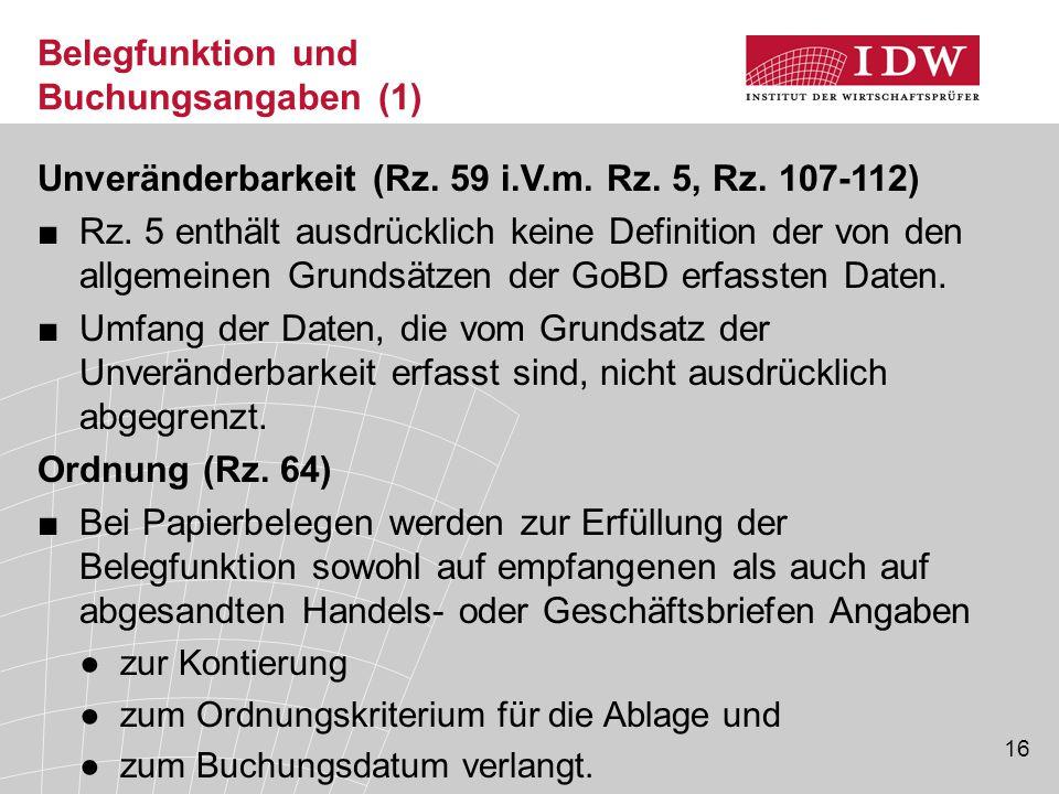 16 Belegfunktion und Buchungsangaben (1) Unveränderbarkeit (Rz.