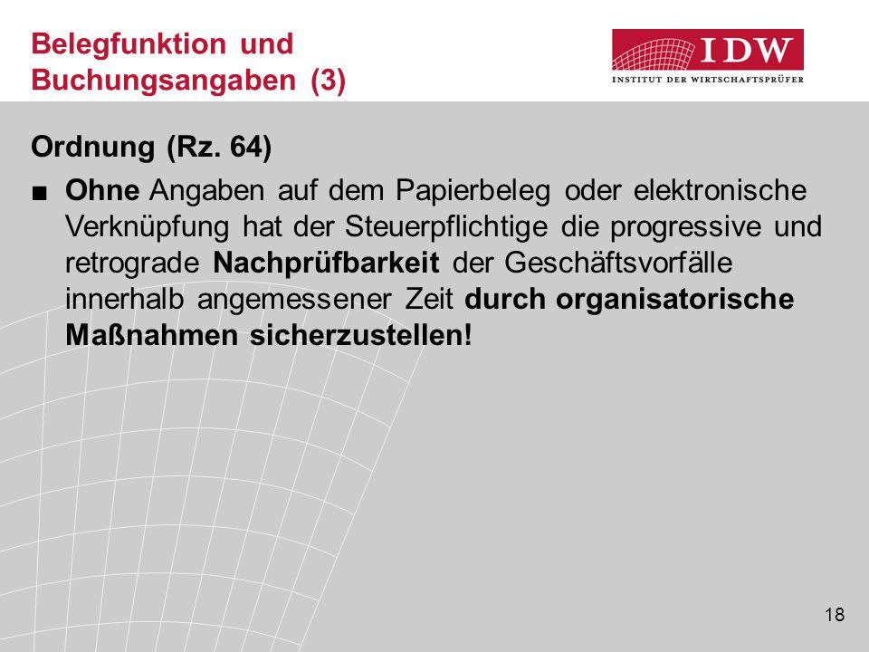 18 Belegfunktion und Buchungsangaben (3) Ordnung (Rz.