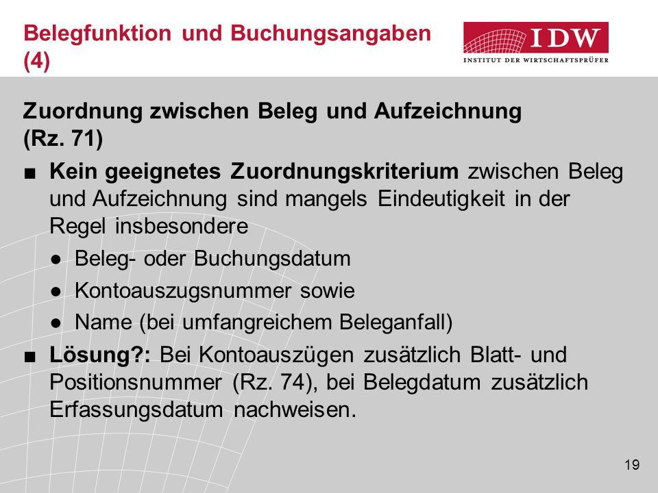 19 Belegfunktion und Buchungsangaben (4) Zuordnung zwischen Beleg und Aufzeichnung (Rz.