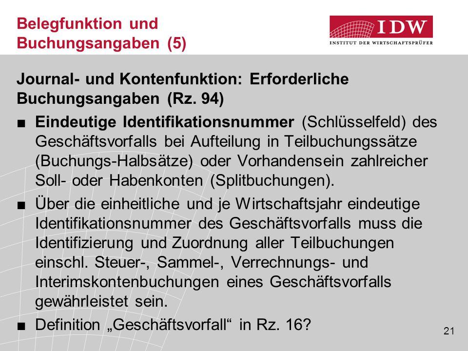 21 Belegfunktion und Buchungsangaben (5) Journal- und Kontenfunktion: Erforderliche Buchungsangaben (Rz.
