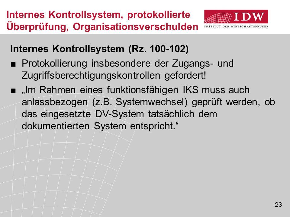 23 Internes Kontrollsystem, protokollierte Überprüfung, Organisationsverschulden Internes Kontrollsystem (Rz.