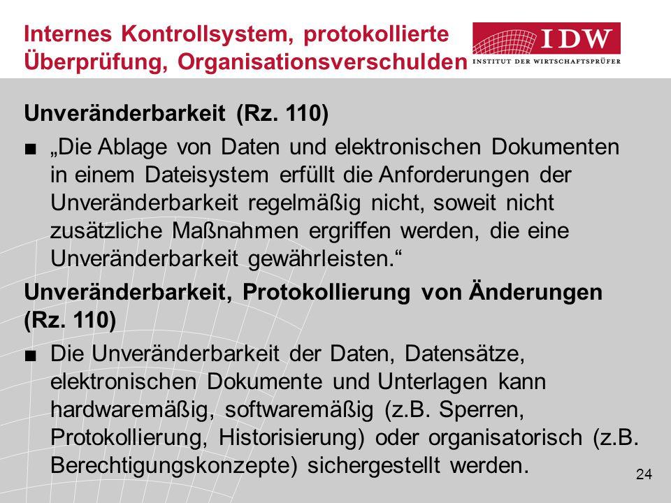 24 Internes Kontrollsystem, protokollierte Überprüfung, Organisationsverschulden Unveränderbarkeit (Rz.