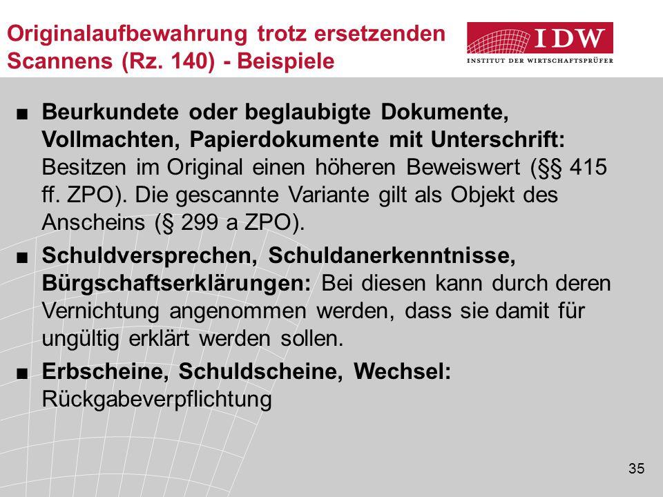 35 Originalaufbewahrung trotz ersetzenden Scannens (Rz.