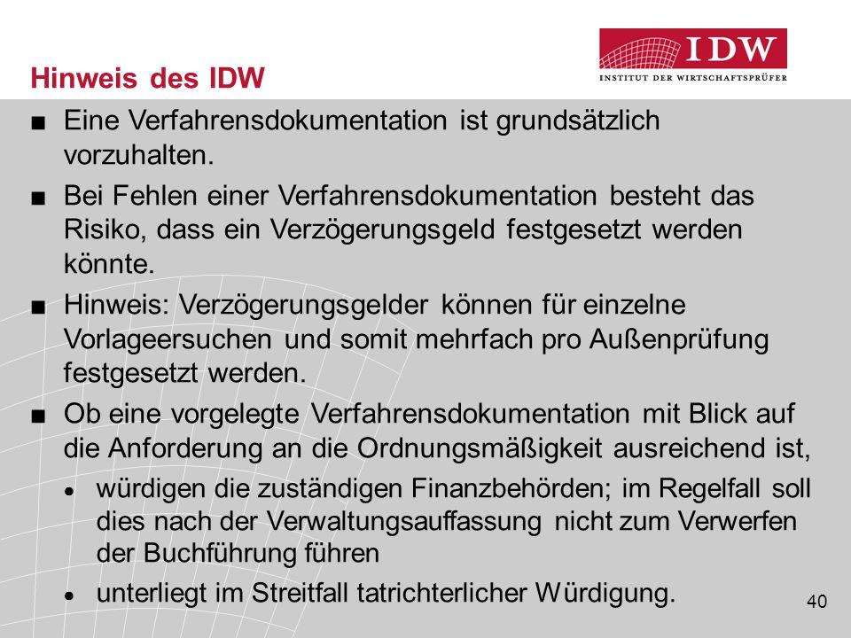 40 Hinweis des IDW ■Eine Verfahrensdokumentation ist grundsätzlich vorzuhalten.
