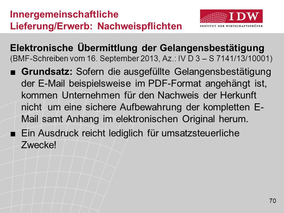 70 Innergemeinschaftliche Lieferung/Erwerb: Nachweispflichten Elektronische Übermittlung der Gelangensbestätigung (BMF-Schreiben vom 16.