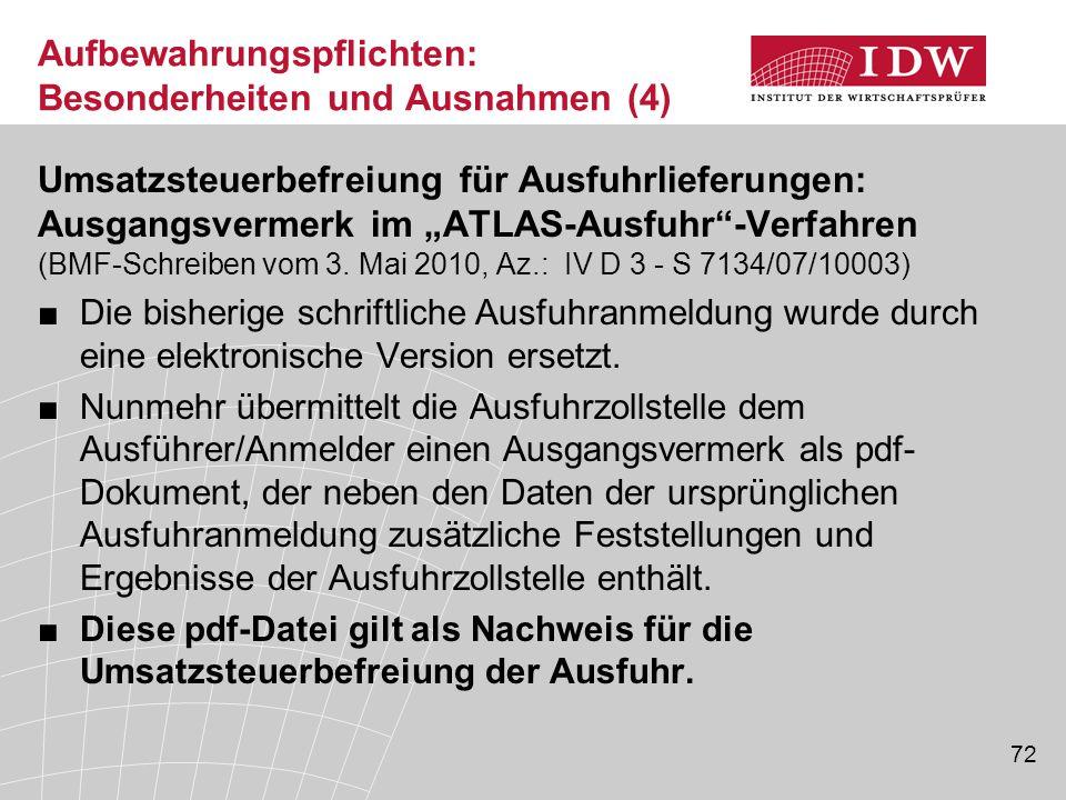 """72 Aufbewahrungspflichten: Besonderheiten und Ausnahmen (4) Umsatzsteuerbefreiung für Ausfuhrlieferungen: Ausgangsvermerk im """"ATLAS-Ausfuhr -Verfahren (BMF-Schreiben vom 3."""