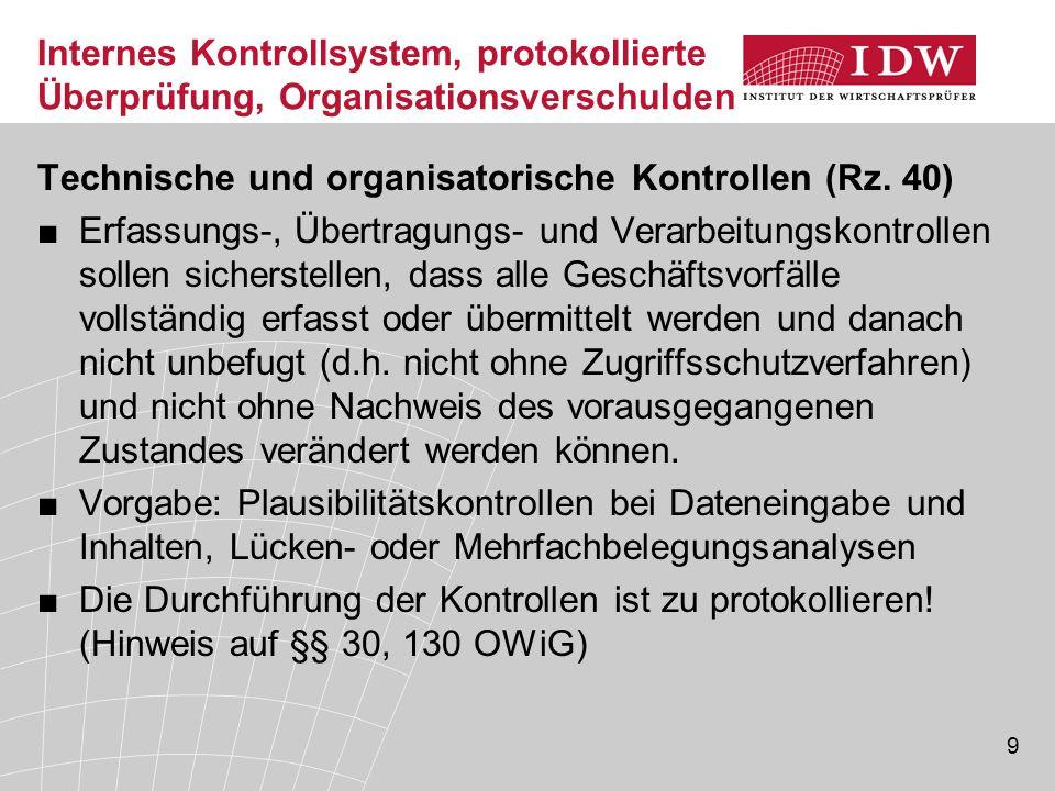 9 Internes Kontrollsystem, protokollierte Überprüfung, Organisationsverschulden Technische und organisatorische Kontrollen (Rz.
