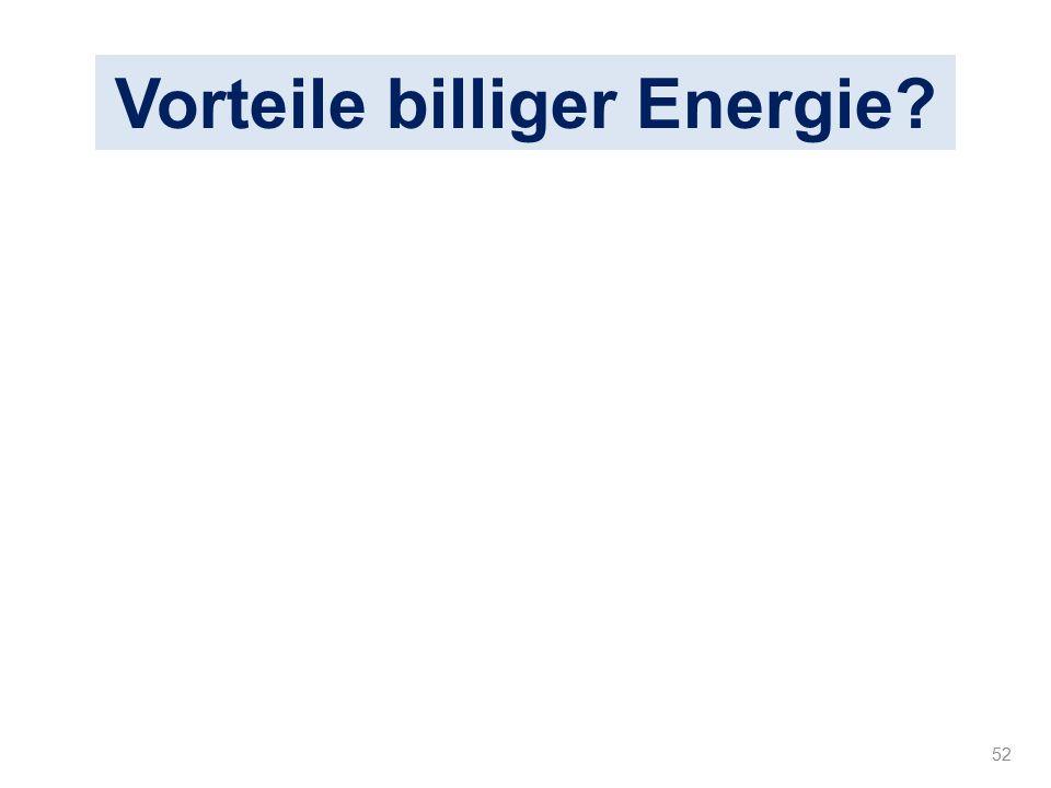 52 Vorteile billiger Energie?
