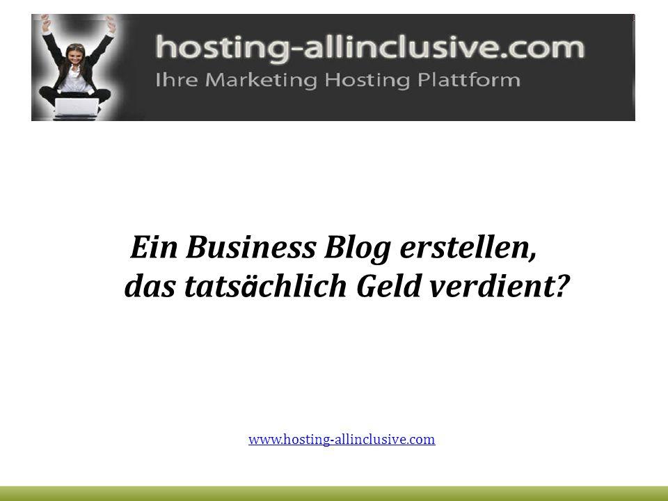 Ein Business Blog erstellen, das tats ä chlich Geld verdient? www.hosting-allinclusive.com