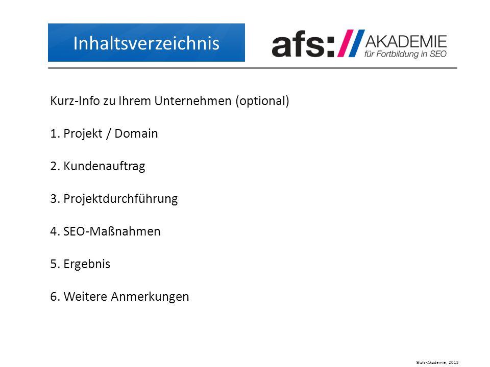 ©afs-Akademie, 2015 Inhaltsverzeichnis Kurz-Info zu Ihrem Unternehmen (optional) 1.