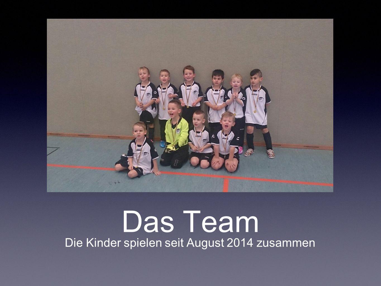 Das Team Die Kinder spielen seit August 2014 zusammen