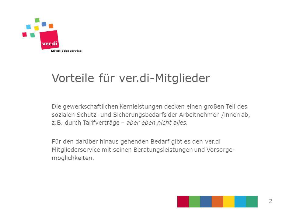 Vorteile für ver.di-Mitglieder: Satzungsauftrag Der ver.di Mitgliederservice ist ein Satzungsauftrag.