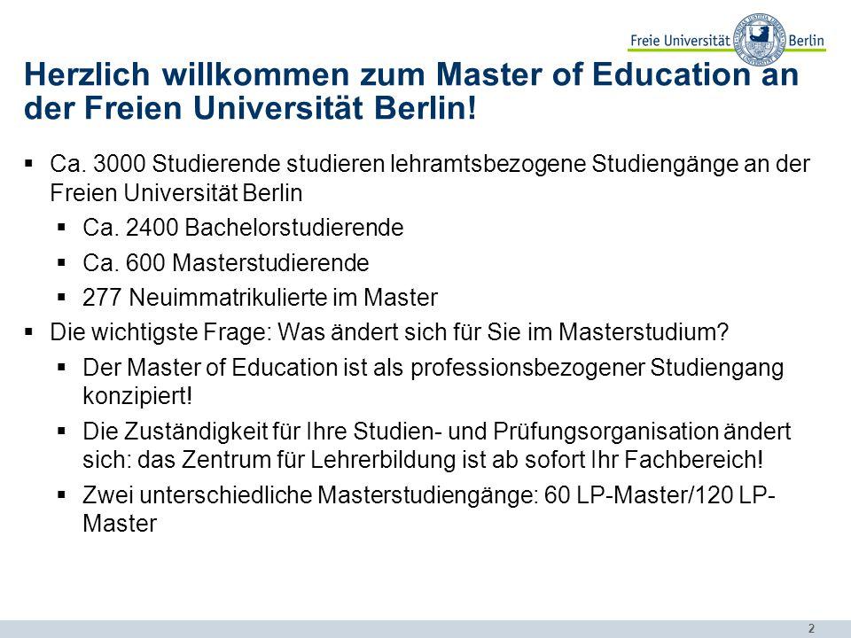2 Herzlich willkommen zum Master of Education an der Freien Universität Berlin!  Ca. 3000 Studierende studieren lehramtsbezogene Studiengänge an der