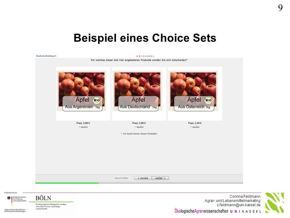 Corinna Feldmann Agrar- und Lebensmittelmarketing c.feldmann@uni-kassel.de Beispiel eines Choice Sets 9