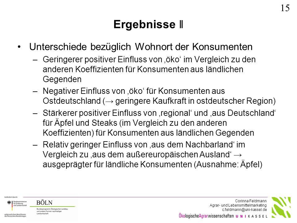 Corinna Feldmann Agrar- und Lebensmittelmarketing c.feldmann@uni-kassel.de Ergebnisse ǁ Unterschiede bezüglich Wohnort der Konsumenten –Geringerer pos